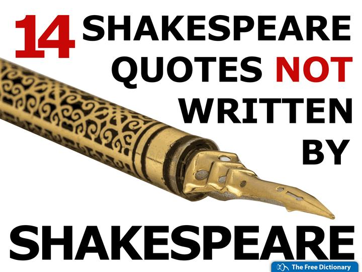 14 shakespeare quotes not written by shakespeare