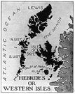 Hebrides - a group of more than 500 islands off the western coast of Scotland