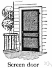 screen - a door that consists of a frame holding metallic or plastic netting