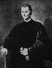 Machiavelli - a statesman of Florence who advocated a strong central government (1469-1527)