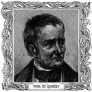 De Quincey - English writer who described the psychological effects of addiction to opium (1785-1859)