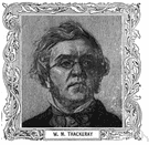 William Makepeace Thackeray - English writer (born in India) (1811-1863)