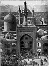 Meshed - the holy city of Shiite Muslims