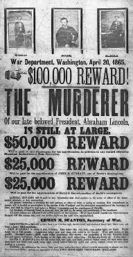 This 1865 poster offered a reward for three men (John H. Surratt, John Wilkes Booth, David E. Herold) alleged to have been involved in the assassination of President Abraham Lincoln. LIBRARY OF CONGRESS