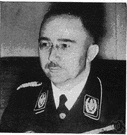 Himmler - German Nazi who was chief of the SS and the Gestapo and who oversaw the genocide of six million Jews (1900-1945)