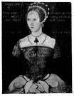 Mary I - daughter of Henry VIII and Catherine of Aragon who was Queen of England from 1553 to 1558