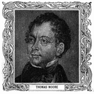 Moore - Irish poet who wrote nostalgic and patriotic verse (1779-1852)