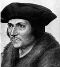 Sir Thomas More - English statesman who opposed Henry VIII's divorce from Catherine of Aragon and was imprisoned and beheaded