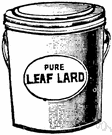 Leaf lard - fat lining the abdomen and kidneys in hogs which is used to make lard