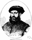 Fernao Magalhaes - Portuguese navigator in the service of Spain