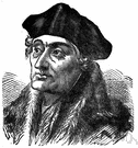 Desiderius Erasmus - Dutch humanist and theologian who was the leading Renaissance scholar of northern Europe